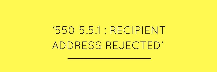 The 550 5.1.1 error